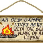 An Old Camper Lives Here Sign